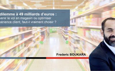 Le dilemme à 49 milliards d'euros : prévenir le vol en magasin ou optimiser l'expérience client, faut-il vraiment choisir ?