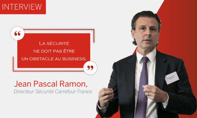 3 questions à Jean-Pascal Ramon, Directeur Sécurité Carrefour France